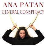 General Conspiracy Single by Ana Patan